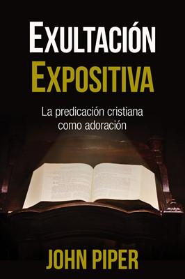 Exultación Expositiva (Tapa rústica suave) [Libro]