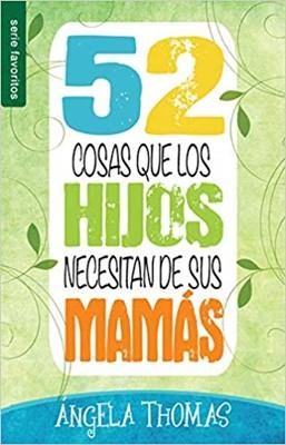 52 Cosas que los Hijos necesitan de su Mamá (Rústica) [Libro Bolsillo]