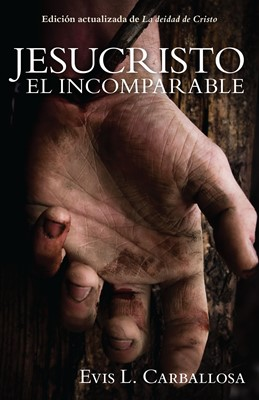 Jesucristo el Incomparable (Rústico) [Libro]