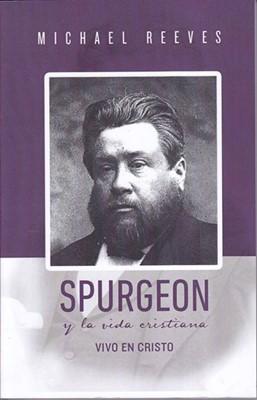 Spurgeon Y la Vida Cristiana (Rústica) [Libro]