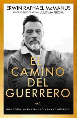 Camino del Guerrero (Tapa Rustica) [Libro]