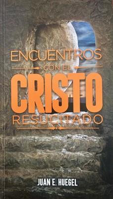 Encuentros Con El Cristo Resucitado [Libro]