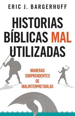 Historias Bíblicas Mal Utilizados (Rústica) [Libro]