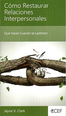 Cómo Restaurar Relaciones Interpersonales (Rústica) [Mini Libro]