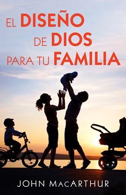 El Diseño De Dios Para Tu Familia (Rústico)