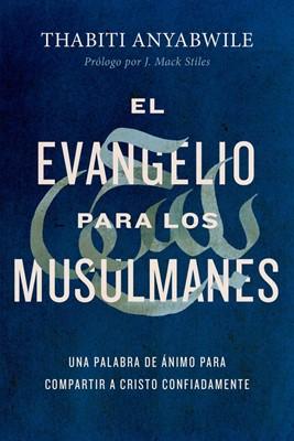 El Evangelio Para Los Musulmanes (Rustica) [Libro]