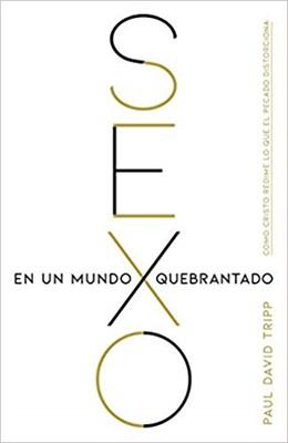 Sexo en un Mundo Quebrantado (Rústica) [Libro]