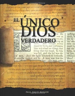 El Único Dios Verdadero (Tapa suave rústica)