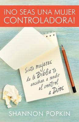 No Seas Una Mujer Controladora [Libro]