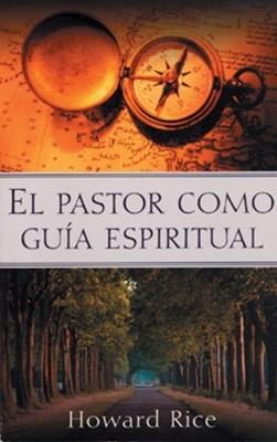 El Pastor Como Guía Espiritual (Rústica) [Libro]