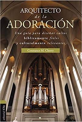 Arquitecto de la adoración (Tapa rústica suave) [Libro]