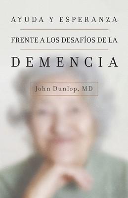 Ayuda y Esperanza Frente a los Desafíos de la Demencia (Tapa rústica suave) [Libro]