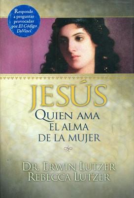 Jesus quien ama el alma de la mujer (Tapa Dura) [Libro]