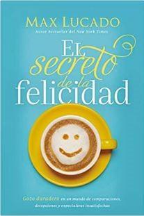 El secreto de la felicidad (Rustica Blanda) [Libro]