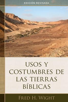 Usos y Costumbres de las Tierras Bíblicas (Rústica) [Libro]