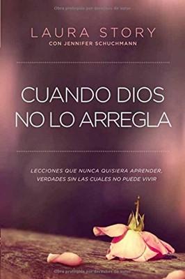 Cuando Dios No lo Arregla (Rustica) [Libro]