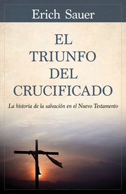 El Triunfo del Crucificado (Tapa rústica suave) [Libro]