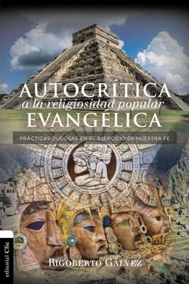 Autocrítica A La Religiosidad Popular Evangélica (Tapa Suave) [Libro]