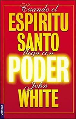 CUANDO EL ESPIRITU SANTO LLEGA CON PODER (Rústica) [Libro]