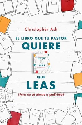 El Libro Que Tu Pastor Quiere Que Leas [Libro]