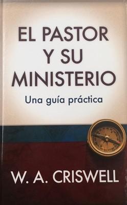 El Pastor y su Ministerio (Tapa Dura) [Libro]