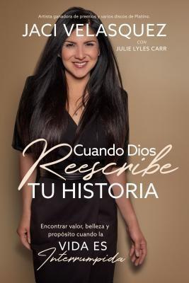 Cuando Dios Reescribe Tu Historia [Libro]