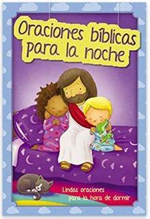 Oraciones bíblicas para la noche (Rustica tapa dura) [Libro de Niños]