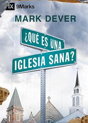 ¿Qué es una Iglesia Sana? (Rústica) [Libro]