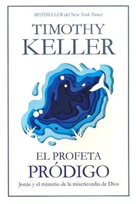 El Profeta Pródigo (Flexible Rústica) [Libro]