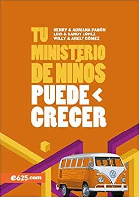 Tu Ministerio de Niños Puede Crecer (Rústica) [Libro]
