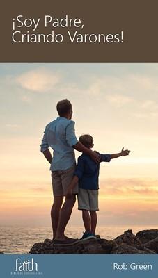 ¡Soy Padre, Criando Varones!- Mini-Libro [Libro]