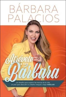 Atrévete A Ser Barbara [Libros]