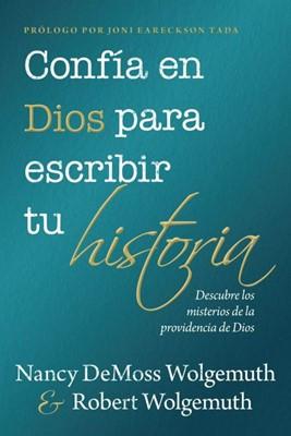 Confía en Dios para escribir tu historia (Rústica ) [Libro]
