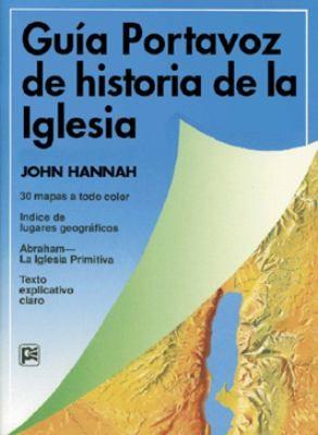 Guía Portavoz de la Historia de la Iglesia (Rústica) [Libro]
