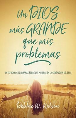 Un Dios más Grande que mis Problemas (Rústica) [Libro]