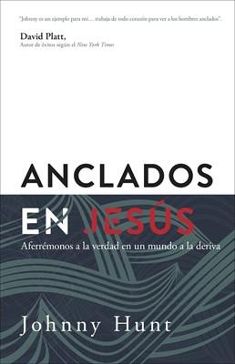 Anclados en Jesús (Rústica) [Libro]