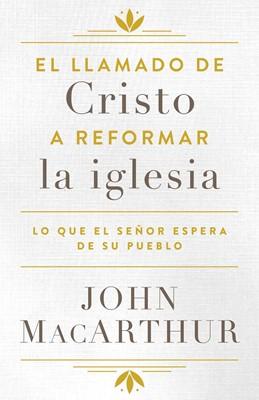 El llamado de Cristo a Reformar la Iglesia (Rustico) [Libro]