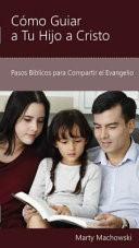 Cómo Guiar a tu Hijo a Cristo (Rústica) [Mini Libro]