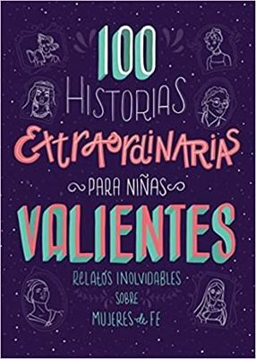 100 Historias Extraordinarias para Niñas Valientes (Rustica) [Libro]