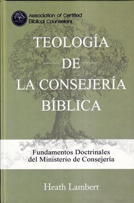 Teología de la Consejería Bíblica (Tapa Dura ) [Libro]
