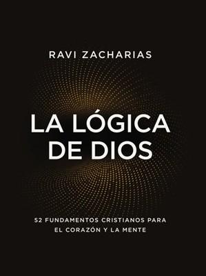 La Lógica de Dios (Rústica) [Libro]