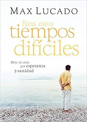 Para Tiempos Difíciles (Rustica) [Libro]