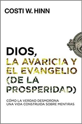 Dios, la Avaricia y el Evangelio de la Prosperidad