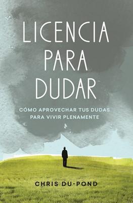 Licencia Para Dudar (Rústica) [Libro]