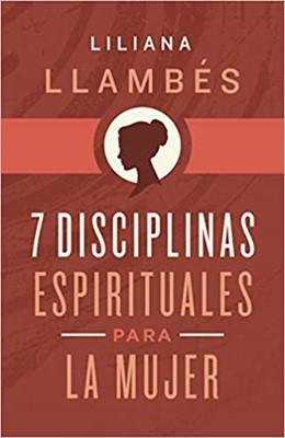7 Disciplinas Espirituales Para La Mujer (Rústico) [Libros]