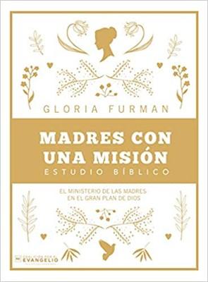 Madres Con Una Misión (Rústico) [Libro]