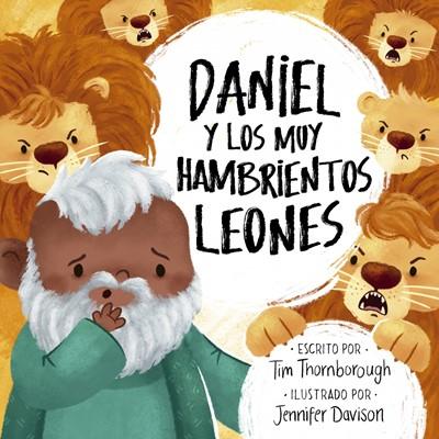 Daniel y los muy Hambrientos Leones (Rustica) [Libros]