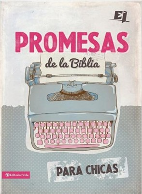 Promesas de la Biblia para Chicas (Rustica Blanda) [Libros de Bolsillo]
