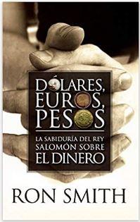 DOLARES, EUROS Y PESOS (rustica blanda) [Libro]