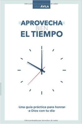 Aprovecha bien el tiempo (rustica blanda) [Libro]